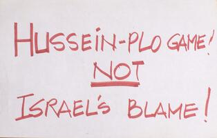 Hussein-PLO game! Not Israel's blame!