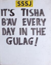 It's Tisha B'Av every day in the Gulag!